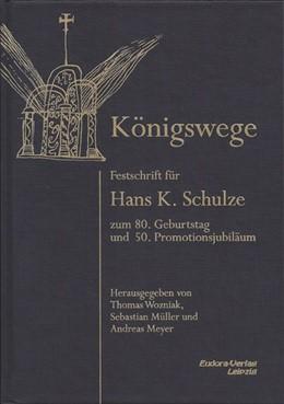 Abbildung von Wozniak / Müller / Meyer   Königswege   2014   Festschrift für Hans K. Schulz...
