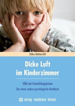 Abbildung von Mattern-Ott   Dicke Luft im Kinderzimmer   2015   Hilfe bei Entwicklungskrisen -...