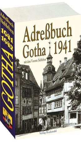 Abbildung von Adreßbuch der Stadt GOTHA 1941 /1942 in Thüringen | unveränderte Auflage | 2006 | Einwohnerbuch der Stadt Gotha ...