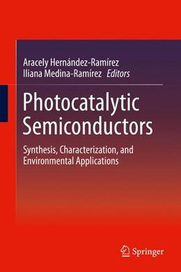 Abbildung von Hernández-Ramírez / Medina-Ramírez | Photocatalytic Semiconductors | 2014 | Synthesis, Characterization, a...