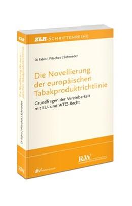 Abbildung von di Fabio / Pitschas / Schroeder | Die Novellierung der europäischen Tabakproduktrichtlinie | 1., 2014 | 2014 | Grundfragen der Vereinbarkeit ...