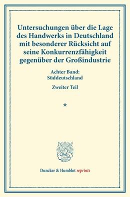 Abbildung von Untersuchungen über die Lage des Handwerks in Deutschland mit besonderer Rücksicht auf seine Konkurrenzfähigkeit gegenüber der Großindustrie. | 1. Auflage | 2014 | beck-shop.de