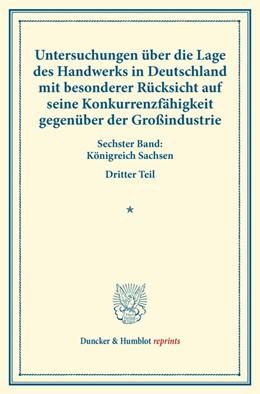 Abbildung von Untersuchungen über die Lage des Handwerks in Deutschland mit besonderer Rücksicht auf seine Konkurrenzfähigkeit gegenüber der Großindustrie.   1. Auflage   2014   beck-shop.de