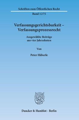 Abbildung von Häberle   Verfassungsgerichtsbarkeit – Verfassungsprozessrecht   1. Auflage   2014   1275   beck-shop.de