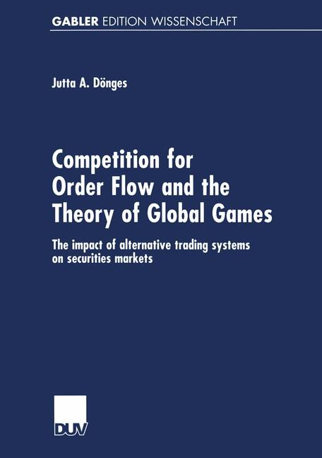 Abbildung von Dönges | Competition for Order Flow and the Theory of Global Games | 2001