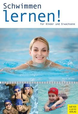 Abbildung von Wilke   Schwimmen lernen für Kinder und Erwachsene   3. Auflage   2014