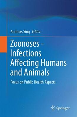 Abbildung von Sing | Zoonoses - Infections Affecting Humans and Animals | 1. Auflage | 2014 | beck-shop.de