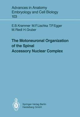 Abbildung von Krammer / Bach / Egger | The Motoneuronal Organization of the Spinal Accessory Nuclear Complex | 1987 | 103