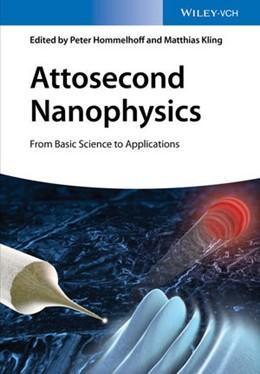 Abbildung von Hommelhoff / Kling | Attosecond Nanophysics | 2015 | From Basic Science to Applicat...