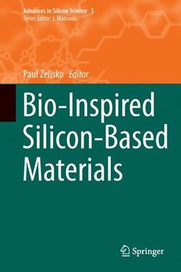 Abbildung von Zelisko | Bio-Inspired Silicon-Based Materials | 2014 | 5