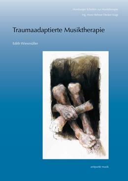 Abbildung von Wiesmüller | Traumaadaptierte Musiktherapie | 2014 | Musiktherapie mit Erwachsenen,...