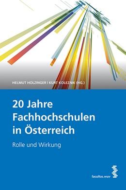 Abbildung von Holzinger / Koleznik | 20 Jahre Fachhochschulen in Österreich | 2014 | Rolle und Wirkung