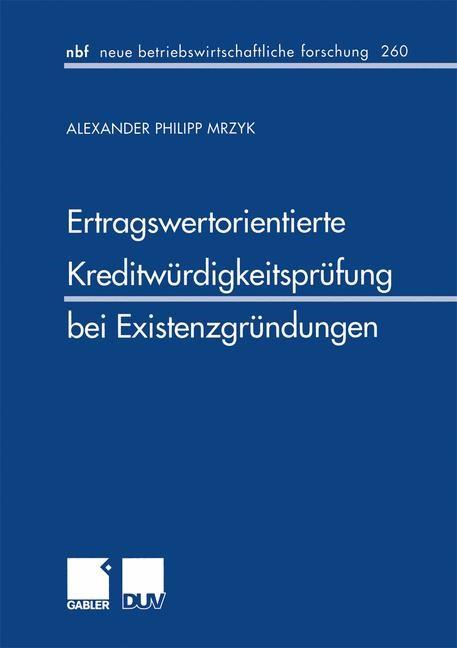 Ertragswertorientierte Kreditwürdigkeitsprüfung bei Existenzgründungen | Mrzyk, 1999 | Buch (Cover)