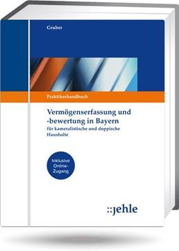 Abbildung von Gruber | Vermögenserfassung und -bewertung in Bayern | Loseblattwerk mit 6. Aktualisierung | 2019 | für kameralistische und doppis...