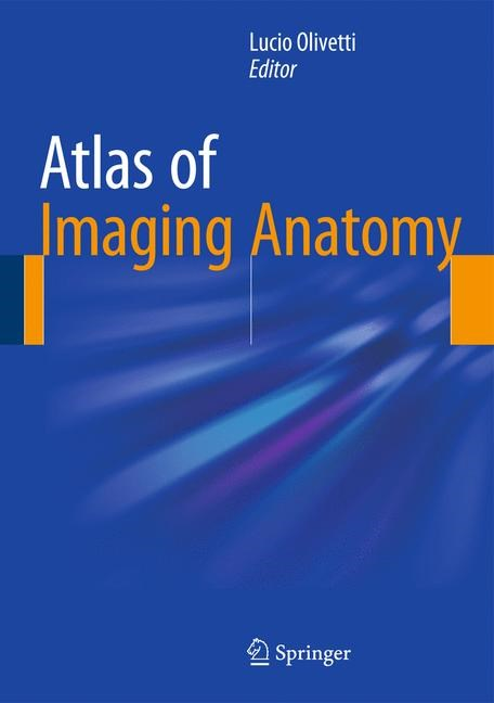 Atlas of Imaging Anatomy | Olivetti, 2015 | Buch (Cover)