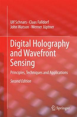 Abbildung von Schnars / Falldorf / Watson | Digital Holography and Wavefront Sensing | 2014 | Principles, Techniques and App...