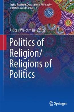 Abbildung von Welchman | Politics of Religion/Religions of Politics | 1. Auflage | 2014 | 8 | beck-shop.de