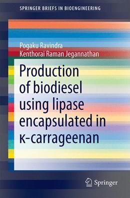 Abbildung von Ravindra / Jegannathan | Production of biodiesel using lipase encapsulated in -carrageenan | 1. Auflage | 2014 | beck-shop.de
