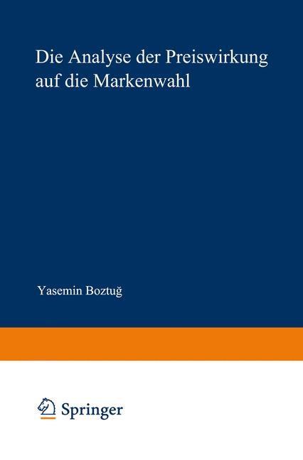 Die Analyse der Preiswirkung auf die Markenwahl | Boztug, 2002 | Buch (Cover)