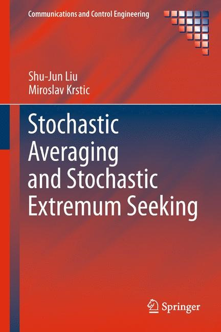 Stochastic Averaging and Stochastic Extremum Seeking | Liu / Krstic, 2014 | Buch (Cover)