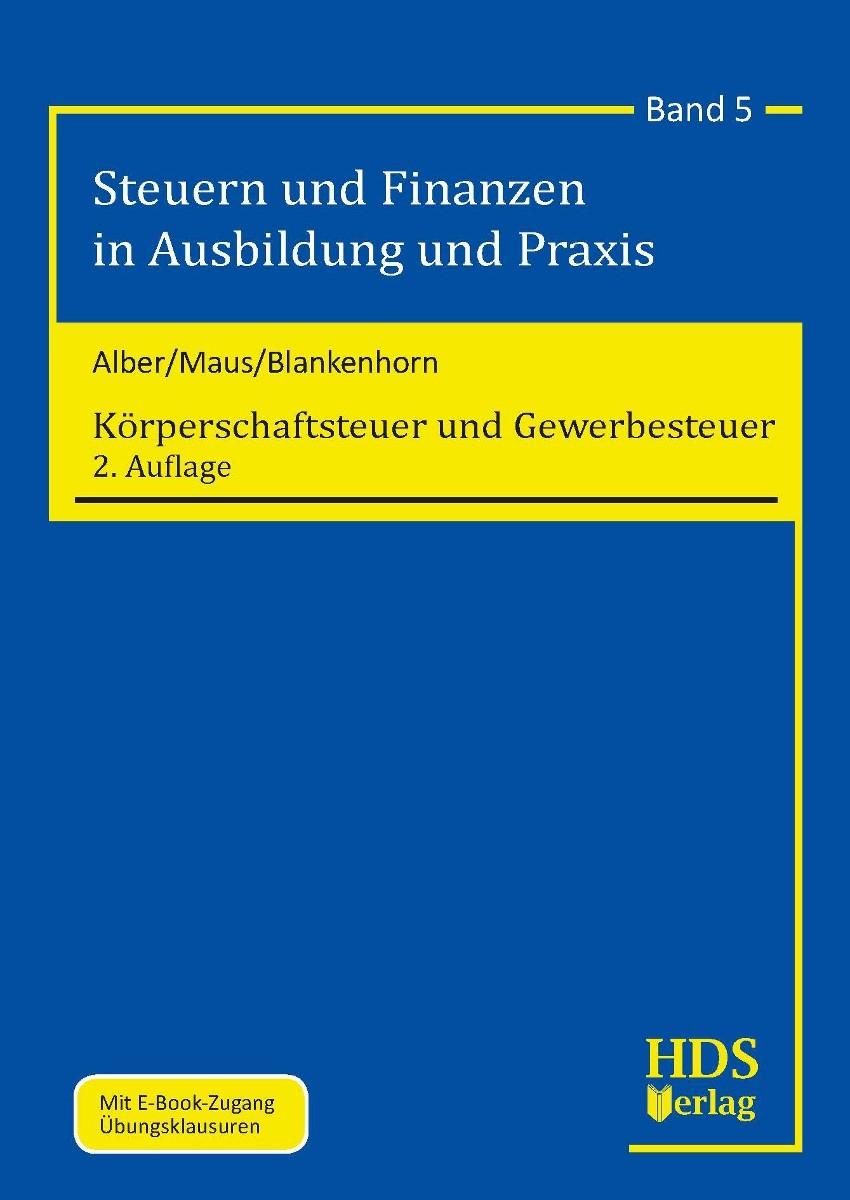 Körperschaftsteuer und Gewerbesteuer | Alber / Maus / Blankenhorn | 2., erweiterte und überarbeitete Auflage, 2015 | Buch (Cover)