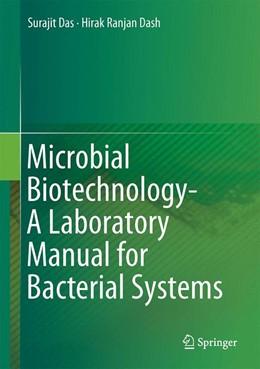 Abbildung von Das / Dash | Microbial Biotechnology- A Laboratory Manual for Bacterial Systems | 1. Auflage | 2014 | beck-shop.de