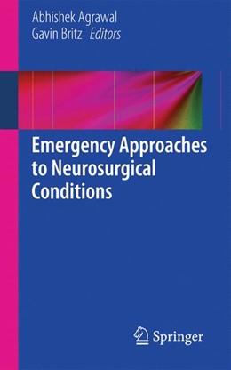 Abbildung von Agrawal / Britz | Emergency Approaches to Neurosurgical Conditions | 2014 | Volume 2