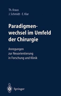 Abbildung von Kraus / Schmidt / Klar | Paradigmenwechsel im Umfeld der Chirurgie | 2002