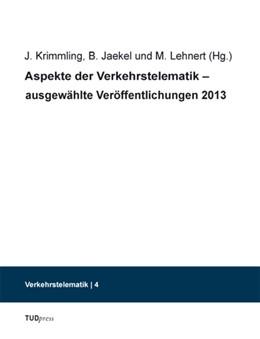 Abbildung von Krimmling / Jaekel | Aspekte der Verkehrstelematik – ausgewählte Veröffentlichungen 2013 | 1. Auflage | 2014 | 4 | beck-shop.de