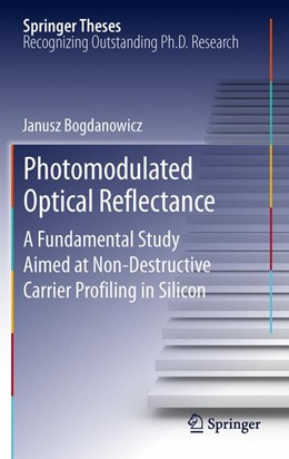 Abbildung von Bogdanowicz | Photomodulated Optical Reflectance | 2014 | A Fundamental Study Aimed at N...