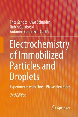 Abbildung von Scholz / Schröder / Gulaboski   Electrochemistry of Immobilized Particles and Droplets   2014   Experiments with Three-Phase E...