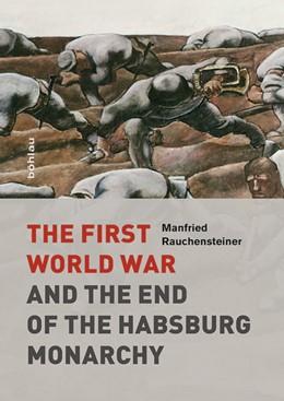 Abbildung von Rauchensteiner | The First World War | 1. Auflage | 2014 | beck-shop.de