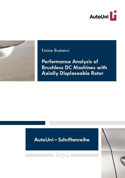 Performance Analysis of Brushless DC Machines with Axially Displaceable Rotor | Bostanci, 2014 | Buch (Cover)