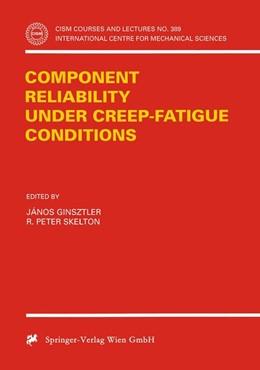 Abbildung von Ginsztler / Skelton | Component Reliability under Creep-Fatigue Conditions | 1998 | 389