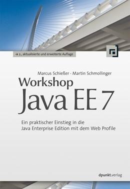 Abbildung von Schießer / Schmollinger | Workshop Java EE 7 | 2., akt. u. erw. Aufl. | 2014 | Ein praktischer Einstieg in di...