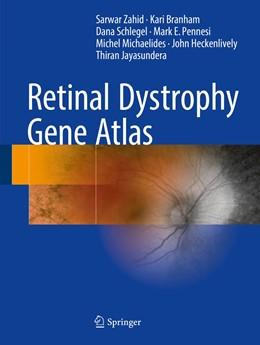Abbildung von Zahid / Branham / Schlegel | Retinal Dystrophy Gene Atlas | 1st ed. 2018 | 2018