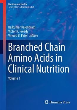Abbildung von Rajendram / Preedy | Branched Chain Amino Acids in Clinical Nutrition | 1. Auflage | 2014 | beck-shop.de