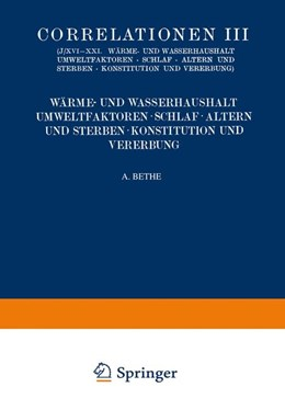 Abbildung von Adler / Bauer / Caspari   Correlationen III. Wärme- und Wasserhaushalt. Umwelt- faktoren. Schlaf. Altern und Sterben. Konstitution und Vererbung   1926   17