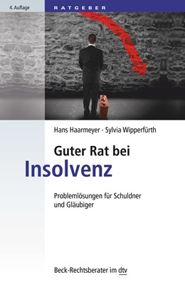 Abbildung von Haarmeyer / Wipperfürth | Guter Rat bei Insolvenz | 4., neubearbeitete und ergänzte Auflage | 2015 | Problemlösungen für Schuldner ... | 50773