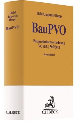Abbildung von Held / Jaguttis / Rupp | Bauproduktenverordnung VO (EU) 305/2011 (BauPVO) | 2019