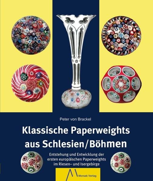 Klassische Paperweights aus Schlesien/Böhmen   Brackel, 2014   Buch (Cover)
