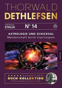 Abbildung von Dethlefsen   Astrologie und Schicksal - Meisterschaft durch Urprinzipien   1. Auflage   2016   beck-shop.de