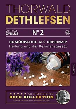 Abbildung von Dethlefsen | Homöopathie als Urprinzip - Heilung und das Resonanzgesetz | 1. Auflage | 2015 | beck-shop.de