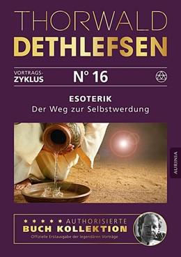 Abbildung von Dethlefsen | Esoterik - Der Weg zur Selbstwerdung | 1. Auflage | 2016 | beck-shop.de