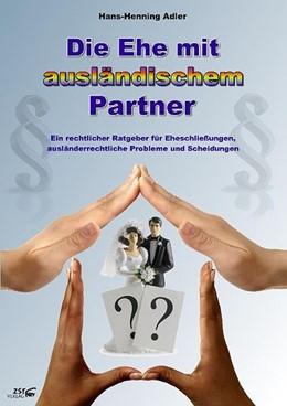 Abbildung von Adler | Die Ehe mit ausländischem Partner | 2008 | Ein rechtlicher Ratgeber für E...