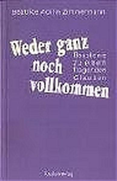 Abbildung von Acklin Zimmermann | Weder ganz noch vollkommen | 2004