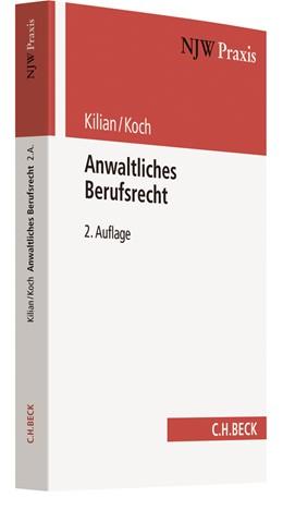 Abbildung von Kilian / Koch | Anwaltliches Berufsrecht | 2. Auflage | 2018 | Band 26 | beck-shop.de