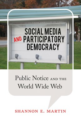 Abbildung von Martin | Social Media and Participatory Democracy | 2014 | Public Notice and the World Wi...