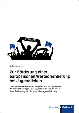 Abbildung von Würtz | Zur Förderung einer europäischen Werteorientierung bei Jugendlichen | 2014 | Eine qualitative Untersuchung ...