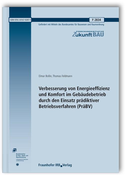 Abbildung von Bollin / Feldmann | Verbesserung von Energieeffizienz und Komfort im Gebäudebetrieb durch den Einsatz prädiktiver Betriebsverfahren (PräBV). Abschlussbericht | 2014
